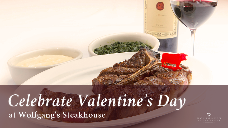 Celebrate a Romantic Valentine's Day at Wolfgang's Steakhouse